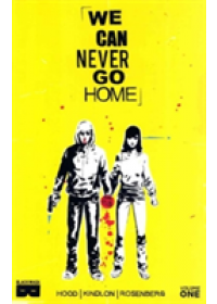 We Can Never Go Home Volume 1   Rosenberg Matthew, ISBN:  9781628750843