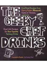 Geeky Chef Drinks   Reeder Cassandra, ISBN:  9781631065606