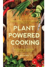 Plant-Powered Cooking   Alvrez Alice Mary, ISBN:  9781633536548