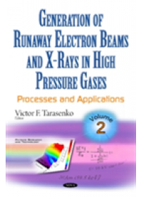 Generation of Runaway Electron Beams & X-Rays in High Pressure Gases   Tarasenko Victor F., ISBN:  9781634858342