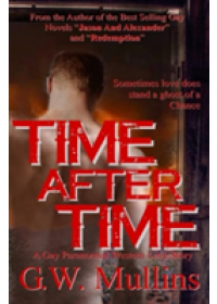 Time After Time a Gay Paranormal Western Love Story   Mullins G W, ISBN:  9781640077157