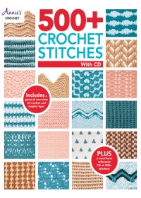 500+ Crochet Stitches with CD   Crochet Annie's, ISBN:  9781640250994