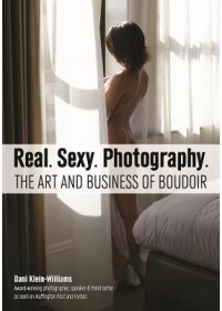 Real. Sexy. Photography.   Klein-Williams Dani, ISBN:  9781682030646