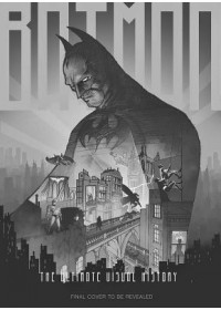 Batman: The Definitive Visual History   Farago Andrew, ISBN:  9781683834373