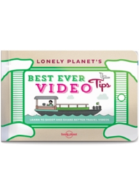 Lonely Planet's Best Ever Video Tips   Lonely Planet, ISBN:  9781743607589