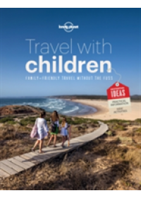 Travel with Children   Lonely Planet, ISBN:  9781743607893