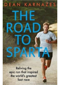 Road to Sparta   Karnazes Dean (Author), ISBN:  9781760295325