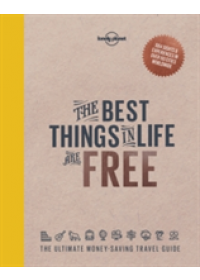 Best Things in Life are Free   Lonely Planet, ISBN:  9781760340629