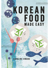 Korean Food Made Easy   Hwang Caroline, ISBN:  9781760634476