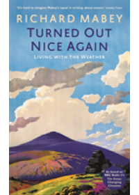 Turned Out Nice Again   Mabey Richard, ISBN:  9781781251812