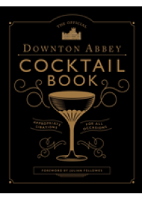 Official Downton Abbey Cocktail Book   , ISBN:  9781781319567
