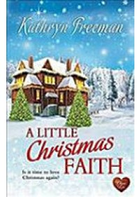 Little Christmas Faith   Freeman Kathryn, ISBN:  9781781894118