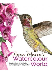 Anna Mason's Watercolour World   Mason Anna, ISBN:  9781782213475