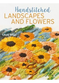 Hand-stitched Landscapes & Flowers   Witten Katrina, ISBN:  9781782214519