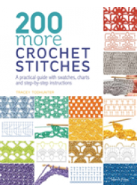 200 More Crochet Stitches   Todhunter Tracey, ISBN:  9781782216636