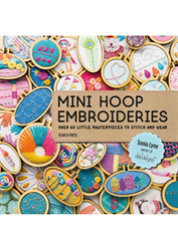 Mini Hoop Embroideries   Lyne Sonia, ISBN:  9781782216650
