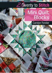 20 to Stitch: Mini Quilt Blocks   Forster Carolyn, ISBN:  9781782216698