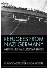 Refugees from Nazi Germany and the Liberal European States   Caestecker Frank, ISBN:  9781782383925