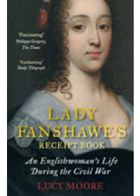 Lady Fanshawe's Receipt Book   Moore Lucy (Author), ISBN:  9781782398127