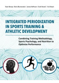 Integrated Periodization in Sports Training & Athletic Development   Howell Scott, ISBN:  9781782551416