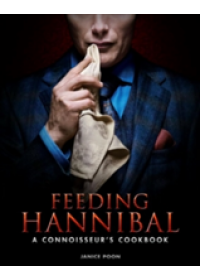 Feeding Hannibal: A Connoisseur's Cookbook   Poon Janice, ISBN:  9781783297665