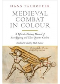 Medieval Combat in Colour   Talhoffer Hans, ISBN:  9781784382858