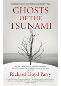 Ghosts of the Tsunami   Parry Richard Lloyd, ISBN:  9781784704889