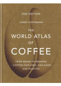 World Atlas of Coffee   Hoffmann James, ISBN:  9781784724290