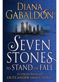 Seven Stones to Stand or Fall   Gabaldon Diana, ISBN:  9781784751098