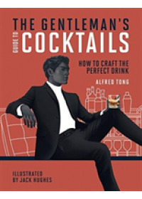 Gentleman's Guide to Cocktails   Tong Alfred, ISBN:  9781784881917