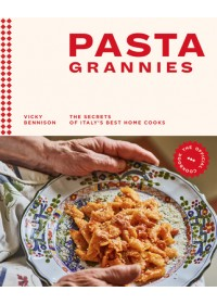 Pasta Grannies: The Official Cookbook   Bennison Vicky, ISBN:  9781784882884