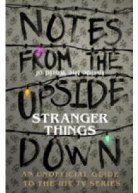 Notes from the Upside Down - Inside the World of Stranger Things   Adams Guy, ISBN:  9781785036439