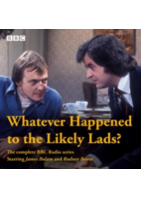 Whatever Happened to the Likely Lads?   Clement Dick, ISBN:  9781785298899