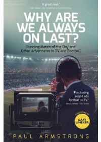 Why Are We Always On Last?   Armstrong Paul, ISBN:  9781785314384