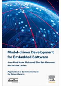 Model-driven Development for Embedded Software   Maxa Jean-Aime (TELECOM laboratory ENAC Toulouse France), ISBN:  9781785482632