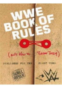 WWE Book Of Rules (And How To Make Them)   WWE, ISBN:  9781785657009