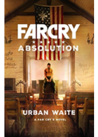 Far Cry: Absolution   Waite Urban, ISBN:  9781785659157