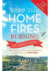 Keep the Home Fires Burning   Block S., ISBN:  9781785763601