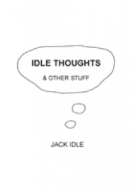 Idle Thoughts & Other Stuff   Idle Jack, ISBN:  9781786231963