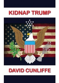 Kidnap Trump   Cunliffe David, ISBN:  9781786236098