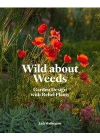 Wild about Weeds   Wallington Jack, ISBN:  9781786275301