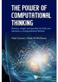 Power Of Computational Thinking, The: Games, Magic And Puzzles To Help You Become A Computational Thinker   McOwan Peter William, ISBN:  9781786341839