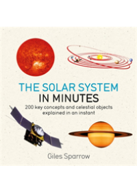 Solar System in Minutes   Sparrow Giles, ISBN:  9781786485854