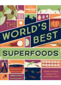 World's Best: Superfoods 1   Food Lonely Planet, ISBN:  9781786574022
