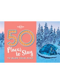 50 Places to Stay to Blow Your Mind   Lonely Planet, ISBN:  9781786574053