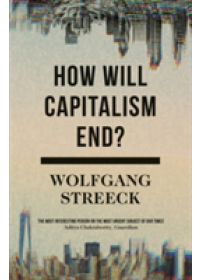 How Will Capitalism End?   Streeck Wolfgang, ISBN:  9781786632982