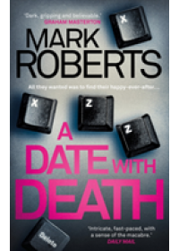 Date With Death   Mark Roberts Roberts, ISBN:  9781786695147