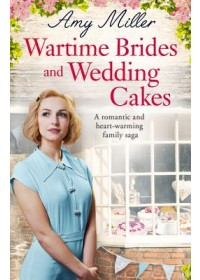 Wartime Brides and Wedding Cakes   Miller Professor Amy, ISBN:  9781786813244