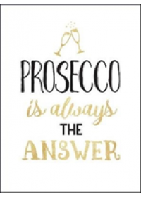 Prosecco Is Always the Answer   , ISBN:  9781786854964