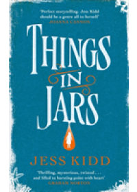 Things in Jars   Kidd Jess, ISBN:  9781786893765